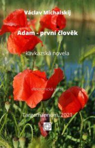 Václav Michalskij, Adam - první člověk, kavkazská novela