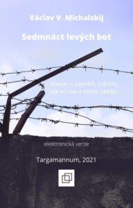Sedmnáct levých bot - román o zajetích, útěcích, síle se rvát a věčné naději...